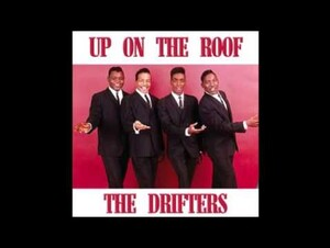 Drifters  Up On The Roof
